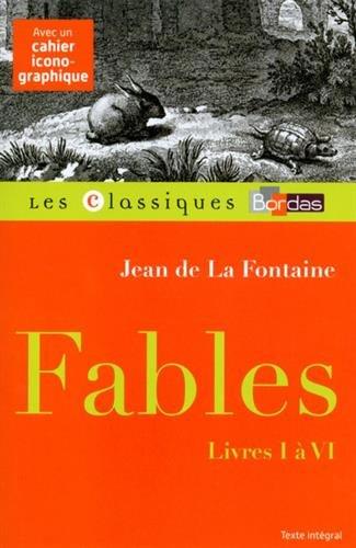 Classiques Bordas - Fables (I à VI) - La Fontaine
