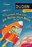 Leseprofi – Lennart, Titus und die Reise zum Mars, 2. Klasse (DUDEN Leseprofi 2. Klasse)