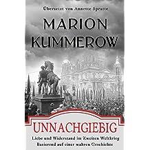 Unnachgiebig: Liebe und Widerstand im Zweiten Weltkrieg (German Edition)