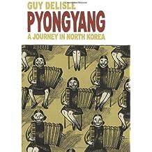 Pyongyang: A Journey in North Korea by Guy Delisle (2005-09-01)