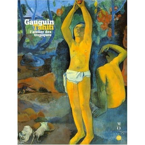 Gauguin à Tahiti : L'atelier des tropiques