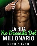 La hija no deseada del millonario (Spanish Edition)