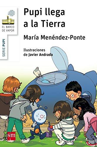 Pupi llega a la Tierra (El Barco de Vapor Blanca) por María Menéndez-Ponte