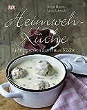 Heimwehküche. Lieblingsessen aus Omas Küche. - Birgit Hamm, Linn Schmidt