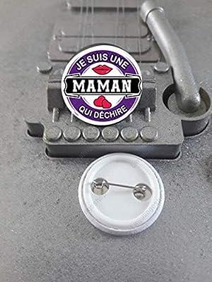 Badge 25 mm Je suis une Maman qui déchire