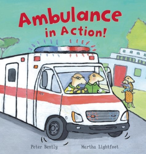 Ambulance in Action! (Busy Wheels) by Peter Bently (2013-09-03)