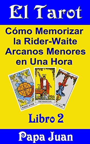 el-tarot-libro-dos-como-memorizar-la-rider-waite-arcanos-menores-en-una-hora-n-2-spanish-edition