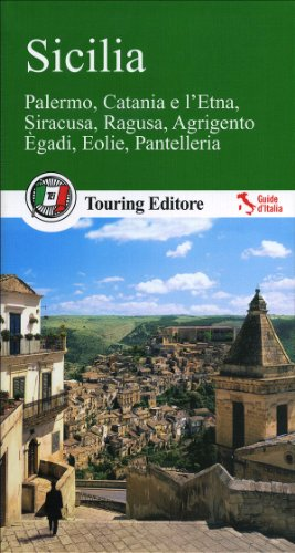 Sicilia. Palermo, Catania, e l'Etna, Siracusa, Ragusa, Agrigento, Egadi, Eolie, Pantelleria. Con guida alle informazioni pratiche