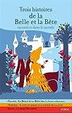Trois histoires de la Belle et Bête racontées dans le monde