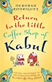 Front cover for the book Return to the Little Coffee Shop of Kabul by Deborah Rodriguez