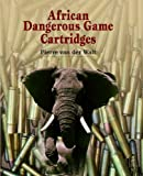 Image de African Dangerous Game Cartridges (English Edition)
