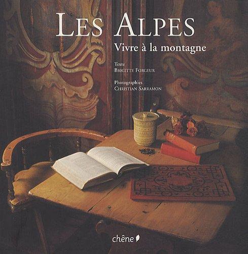 Les Alpes : Vivre à la montagne par Brigitte Forgeur, Nathalie Buisseret