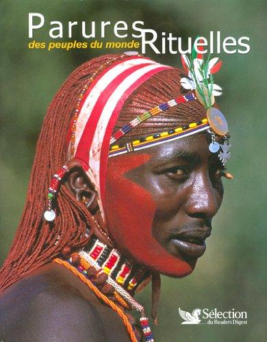 Parures rituelles des peuples (Ancien prix Editeur : 40 Euros)