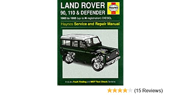 land rover 90 110 and defender service and repair manual haynes rh amazon co uk 1997 defender 90 owners manual 1997 land rover defender 90 owners manual