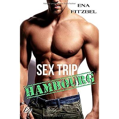 Sex Trip - Hambourg: No limit (Tome 3)
