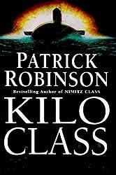 Kilo Class by Patrick Robinson (1998-03-05)