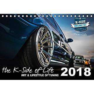 The K-Side of Life - ART AND LIFESTYLE OF TUNING 2018 (Tischkalender 2018 DIN A5 quer): Impressionen eines kleinen und feinen Tuningevents - edle ... 14 Seiten ) (CALVENDO Mobilitaet)