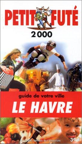 Le Havre. Le Petit Futé 1999-2000