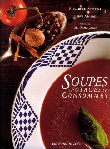 Soupes, potages et consommés par Hervé Amiard
