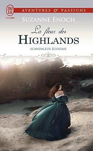 Scandaleux écossais (Tome 3) - La fleur des Highlands par [Enoch, Suzanne]