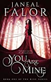 You Are Mine (Mine Book 1) by Janeal Falor