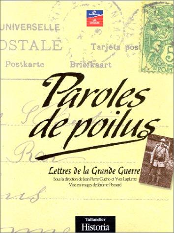 Paroles de Poilus : Lettres de la Grande Guerre par Yves Laplume, Jean-Pierre Guéno, Jérôme Pecnard, Collectif