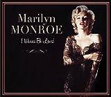 Monroe Marylin / I Wanna Be Loved