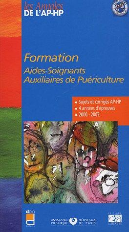 FORMATION AIDES SOIGNANTS, AUXILIAIRES DE PUERICULTURE - 4 ANNEES D EPREUVES 2000-2003 par EDITIONS LAMARRE