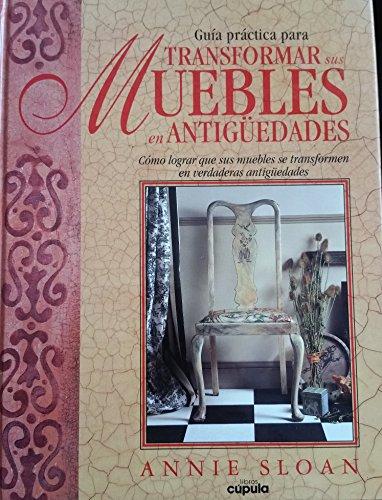 Transformar sus muebles en antiguedades por Annie Sloan