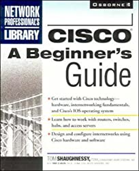 Cisco: A Beginner's Guide (Network Professional's Library)