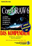 CorelDRAW 6.0 Kompendium. einschl.: Corel Photo-Paint,Corel Dream 3D, Corel Motion 3D (Kompendium/Handbuch)