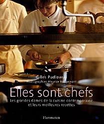 Elles sont chefs : Les grandes dames de la cuisine contemporaine et leurs meilleures recettes