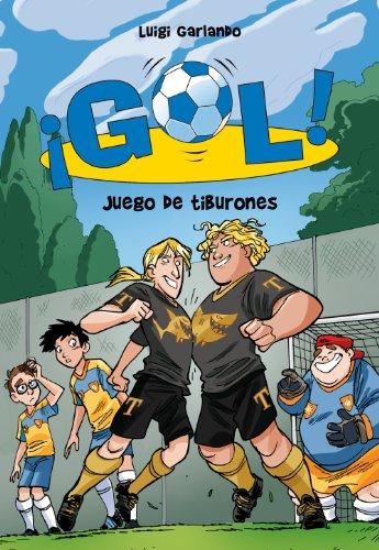 Juego de tiburones (Serie ¡Gol! 27) por Luigi Garlando
