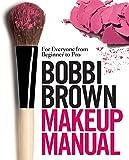 #4: Bobbi Brown Makeup Manual: For Everyone from Beginner to Pro
