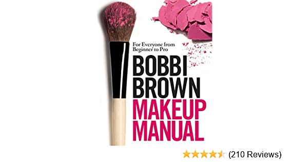 Bobbi brown makeup manual for everyone from beginner to pro ebook bobbi brown makeup manual for everyone from beginner to pro ebook bobbi brown amazon kindle store fandeluxe Gallery