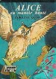 Alice au manoir hanté : Collection : Bibliothèque verte cartonnée & illustrée