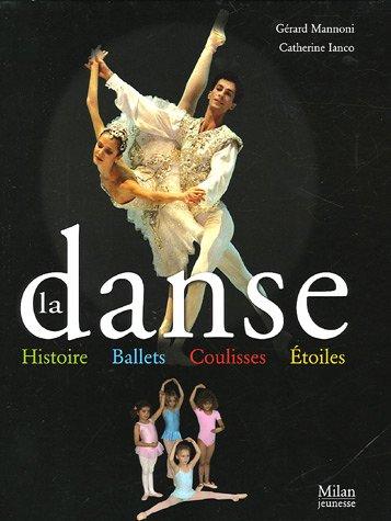 La danse : Histoire, ballets, coulisses, toiles