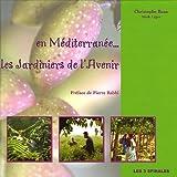 En Méditerranée - Les jardiniers de l'avenir