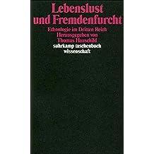 Lebenslust und Fremdenfurcht: Ethnologie im Dritten Reich (suhrkamp taschenbuch wissenschaft)