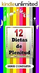 12 DIETAS DE PLENITUD: Serie Completa: 10 planes anatómicos, 1 detox y 1 plan de autoayuda