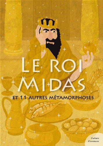 Le roi Midas mythologie jeunesse: et 11 autres métamorphoses