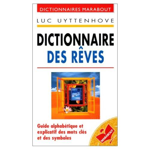 Dictionnaire des rêves : Guide alphabetique et explicatif des mots cles et des symboles