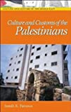 Culture and Customs of the Palestinians (Cultures and Customs of the World)