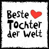 how about tee? - Beste Tochter der Welt - stylischer Kühlschrank Magnet mit lustigem Spruch-Motiv - zur Dekoration oder als Geschenk
