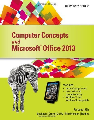 Computer Concepts and Microsoft Office 2013: Illustrated by Parsons, June Jamrich, Oja, Dan, Beskeen, David W., Cram, Ca (2013) Spiral-bound