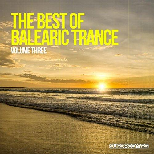 The Best Of Balearic Trance - Volume Three