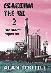 Fracking The UK 2: The Storm Rages On