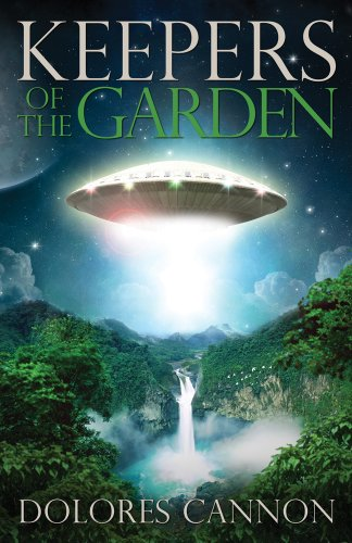 Keepers of the Garden: An Extraterrestrial Document por Dolores (Dolores Cannon) Cannon