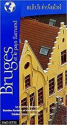 Guide Bleu Évasion : Bruges et le Pays Flamands