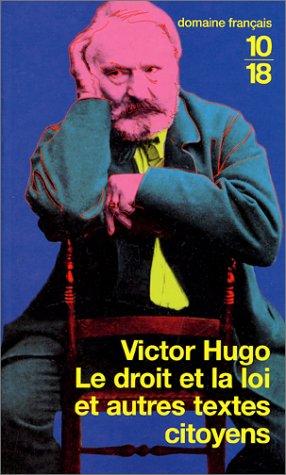 Le droit et la loi et autres textes citoyens par Victor Hugo